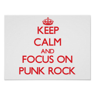 Keep Calm and focus on Punk Rock Poster