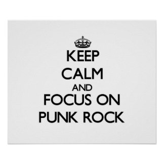 Keep Calm and focus on Punk Rock Print