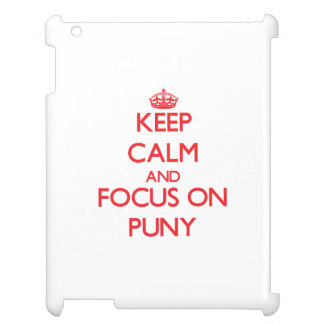 Keep Calm and focus on Puny iPad Cases