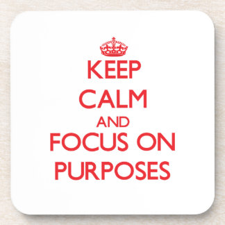 Keep Calm and focus on Purposes Beverage Coaster