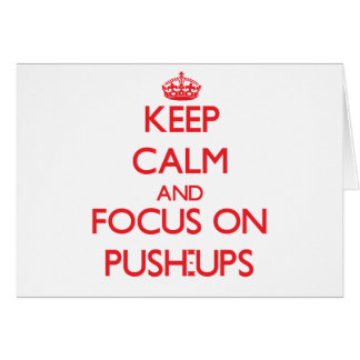 Keep Calm and focus on Push-Ups Cards