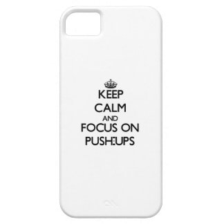 Keep Calm and focus on Push-Ups iPhone 5 Cases