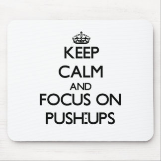 Keep Calm and focus on Push-Ups Mouse Pad