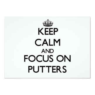 Keep Calm and focus on Putters Invitations