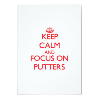Keep Calm and focus on Putters Custom Invites