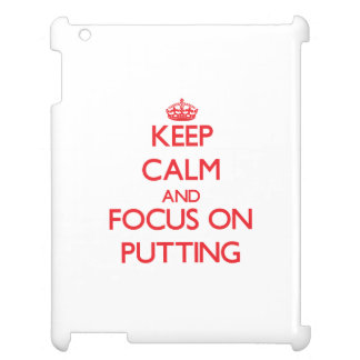 Keep Calm and focus on Putting iPad Covers