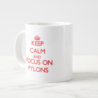 Keep Calm and focus on Pylons Extra Large Mugs