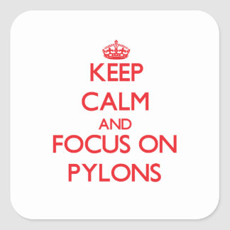 Keep Calm and focus on Pylons Square Sticker
