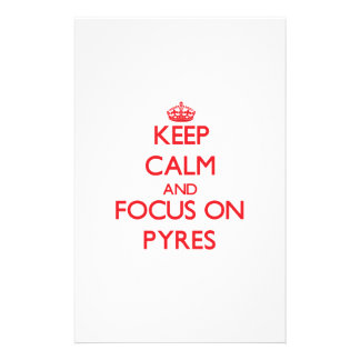 Keep Calm and focus on Pyres Stationery Paper