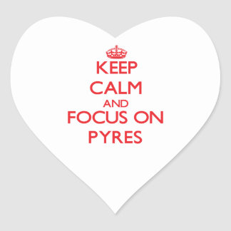 Keep Calm and focus on Pyres Heart Sticker