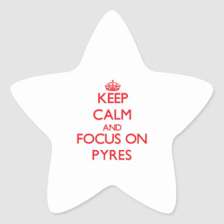 Keep Calm and focus on Pyres Star Sticker