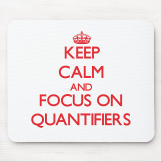 Keep Calm and focus on Quantifiers Mouse Pad