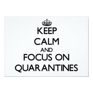 Keep Calm and focus on Quarantines Personalized Invitation