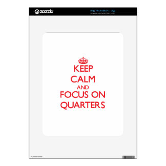 Keep Calm and focus on Quarters Skin For The iPad