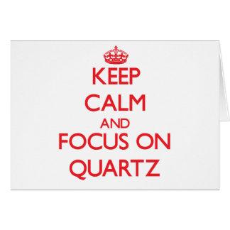 Keep Calm and focus on Quartz Greeting Card