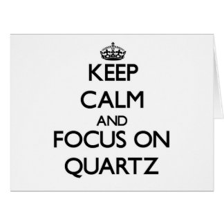 Keep Calm and focus on Quartz Large Greeting Card