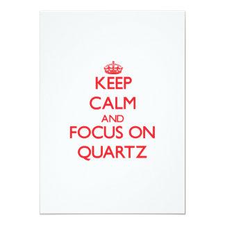Keep Calm and focus on Quartz 5x7 Paper Invitation Card