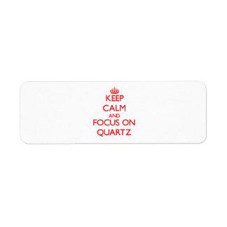 Keep Calm and focus on Quartz Return Address Label