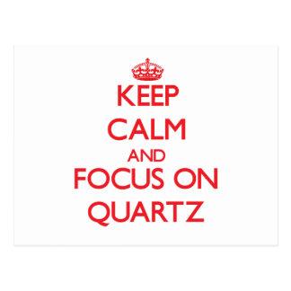 Keep Calm and focus on Quartz Postcard