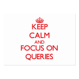 Keep Calm and focus on Queries Business Card Template