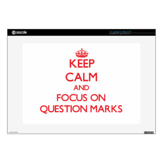"""Keep Calm and focus on Question Marks 15"""" Laptop Decal"""