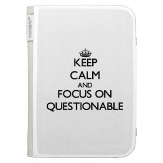 Keep Calm and focus on Questionable Kindle 3 Cover