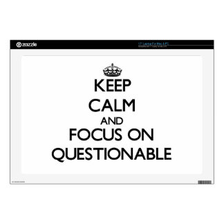 """Keep Calm and focus on Questionable Decals For 17"""" Laptops"""