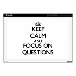Keep Calm and focus on Questions Skin For Laptop