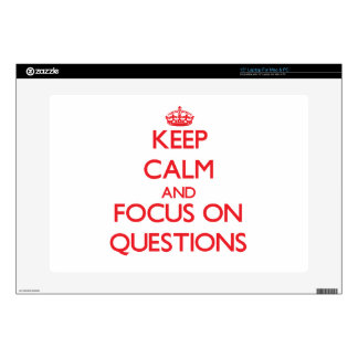 Keep Calm and focus on Questions Laptop Skins