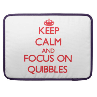 Keep Calm and focus on Quibbles Sleeve For MacBooks