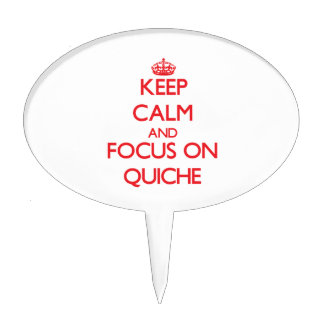 Keep Calm and focus on Quiche Cake Toppers