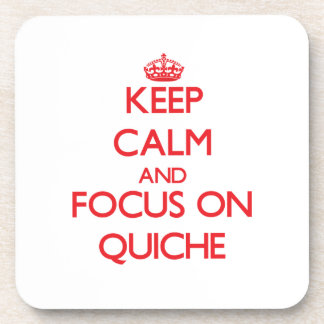 Keep Calm and focus on Quiche Coaster