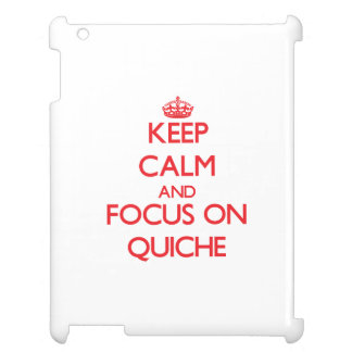 Keep Calm and focus on Quiche Cover For The iPad 2 3 4