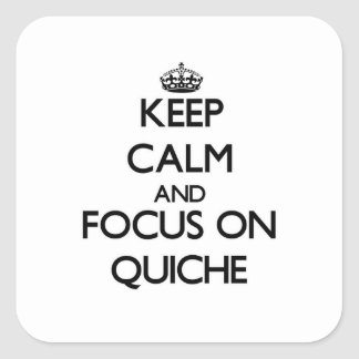 Keep Calm and focus on Quiche Sticker