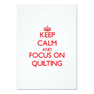 Keep Calm and focus on Quilting Custom Announcement
