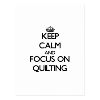Keep calm and focus on Quilting Postcard