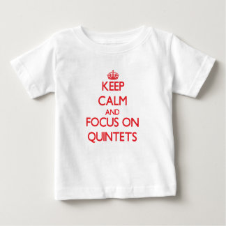 Keep Calm and focus on Quintets T-shirt