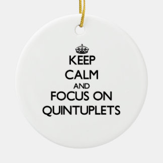 Keep Calm and focus on Quintuplets Ornaments