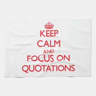 Keep Calm and focus on Quotations Hand Towels