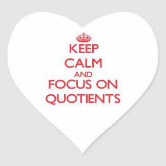 Keep Calm and focus on Quotients Heart Sticker