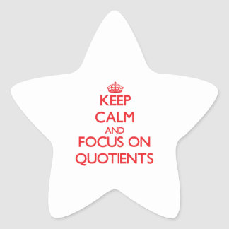 Keep Calm and focus on Quotients Star Sticker