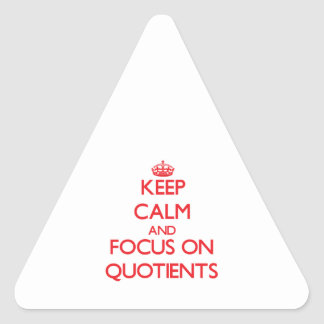 Keep Calm and focus on Quotients Triangle Sticker