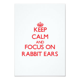 Keep Calm and focus on Rabbit Ears 3.5x5 Paper Invitation Card
