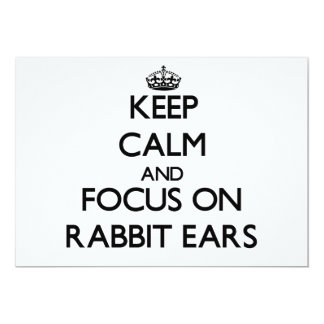 Keep Calm and focus on Rabbit Ears 5x7 Paper Invitation Card