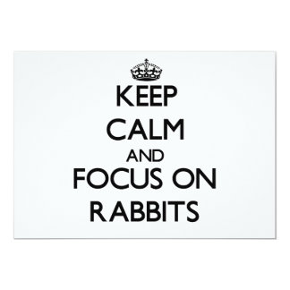Keep calm and focus on Rabbits 5x7 Paper Invitation Card