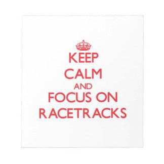 Keep Calm and focus on Racetracks Memo Pad
