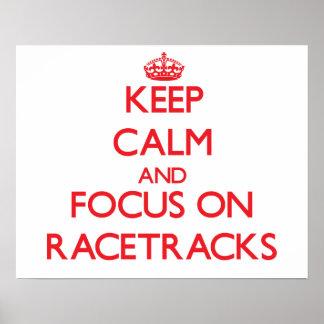 Keep Calm and focus on Racetracks Print