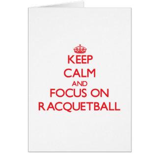 Keep calm and focus on Racquetball Card
