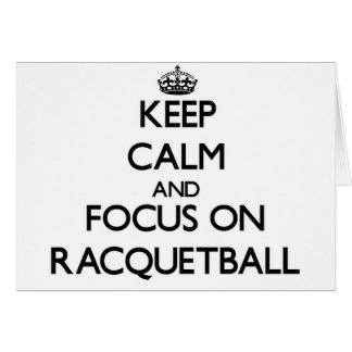 Keep calm and focus on Racquetball Cards