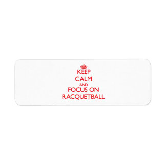 Keep calm and focus on Racquetball Labels